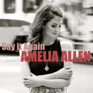 Amelia Allen - Say It Again album art